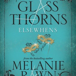 Glass Thorns: Elsewhens review