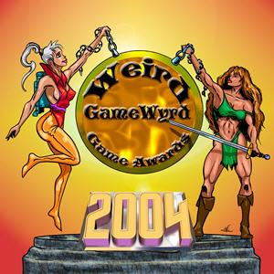 Weird GameWyrd Game Awards Wyrd Winners 2004