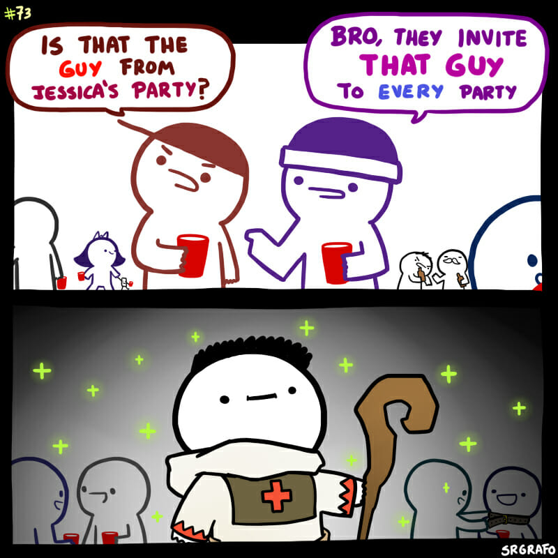 They invite that guy to every party
